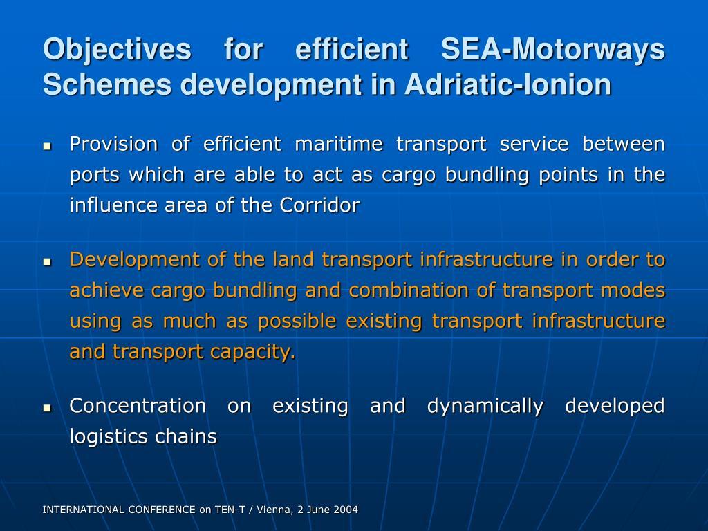 Objectives for efficient SEA-Motorways Schemes development in Adriatic-Ionion