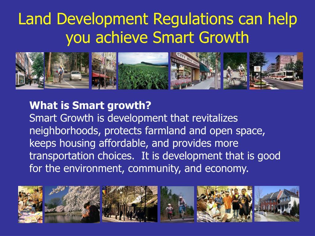 Land Development Regulations can help you achieve Smart Growth