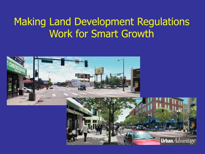 Making land development regulations work for smart growth l.jpg