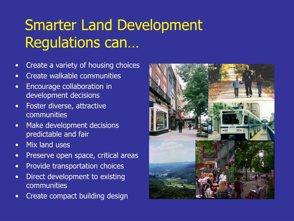 Smarter Land Development Regulations can…