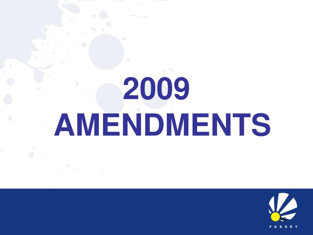 2009 AMENDMENTS