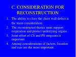 c consideration for reconstruction