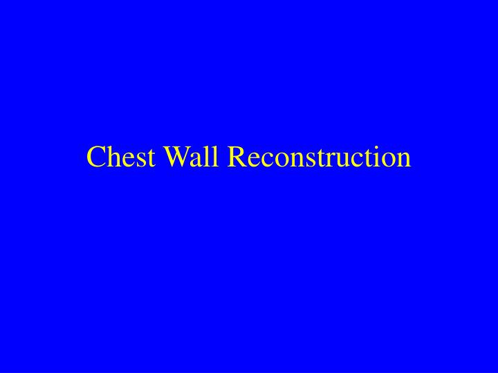 Chest wall reconstruction l.jpg