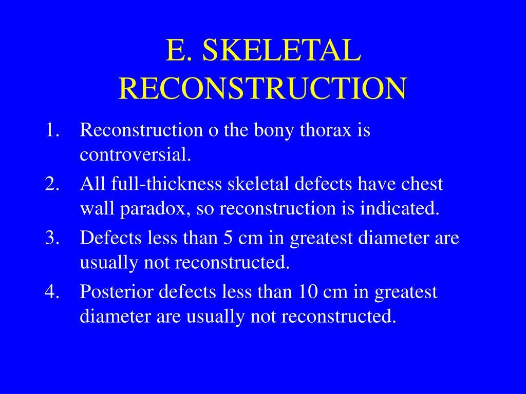 E. SKELETAL RECONSTRUCTION