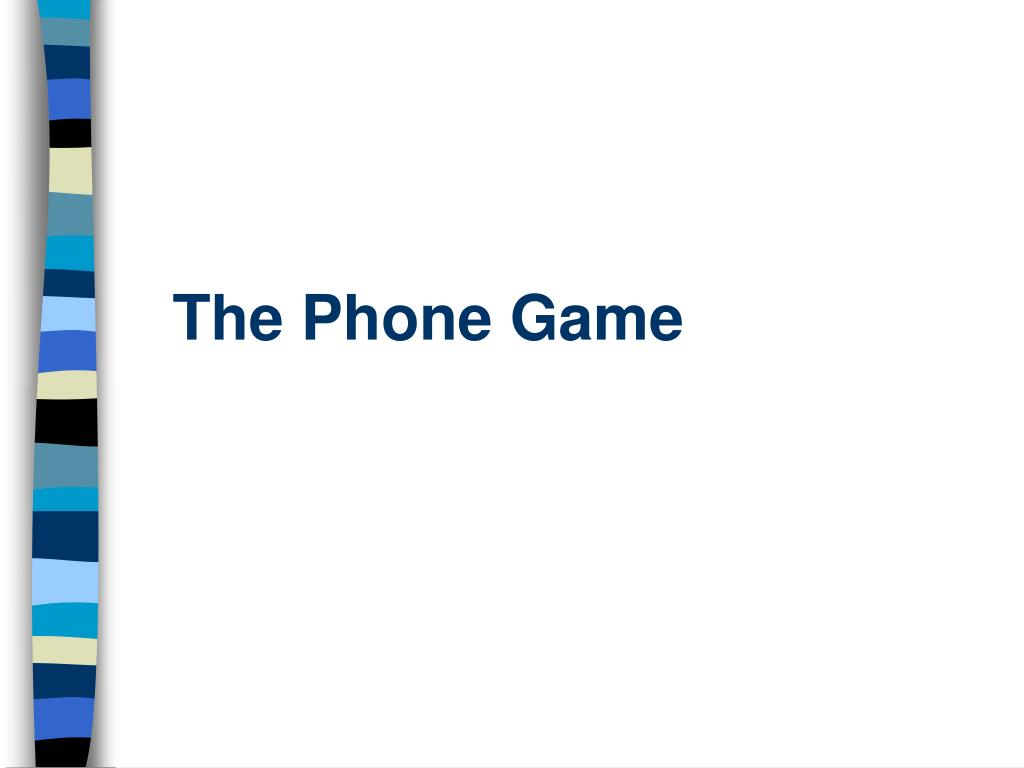 The Phone Game
