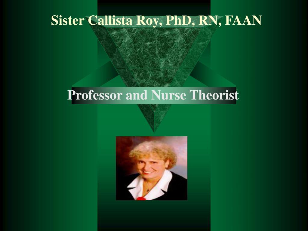 Sister Callista Roy, PhD, RN, FAAN