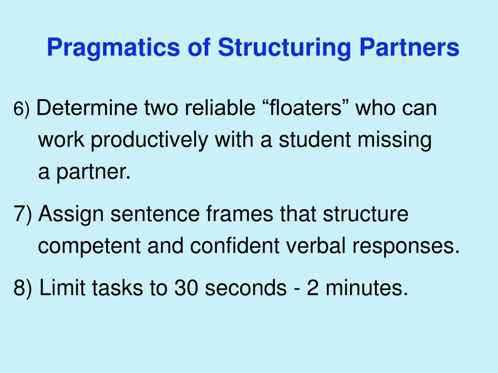 Pragmatics of Structuring Partners