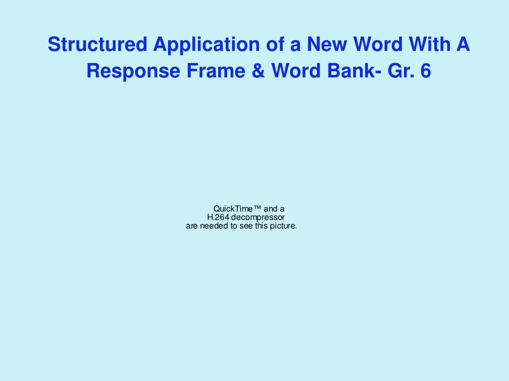 Structured Application of a New Word With A Response Frame & Word Bank- Gr. 6