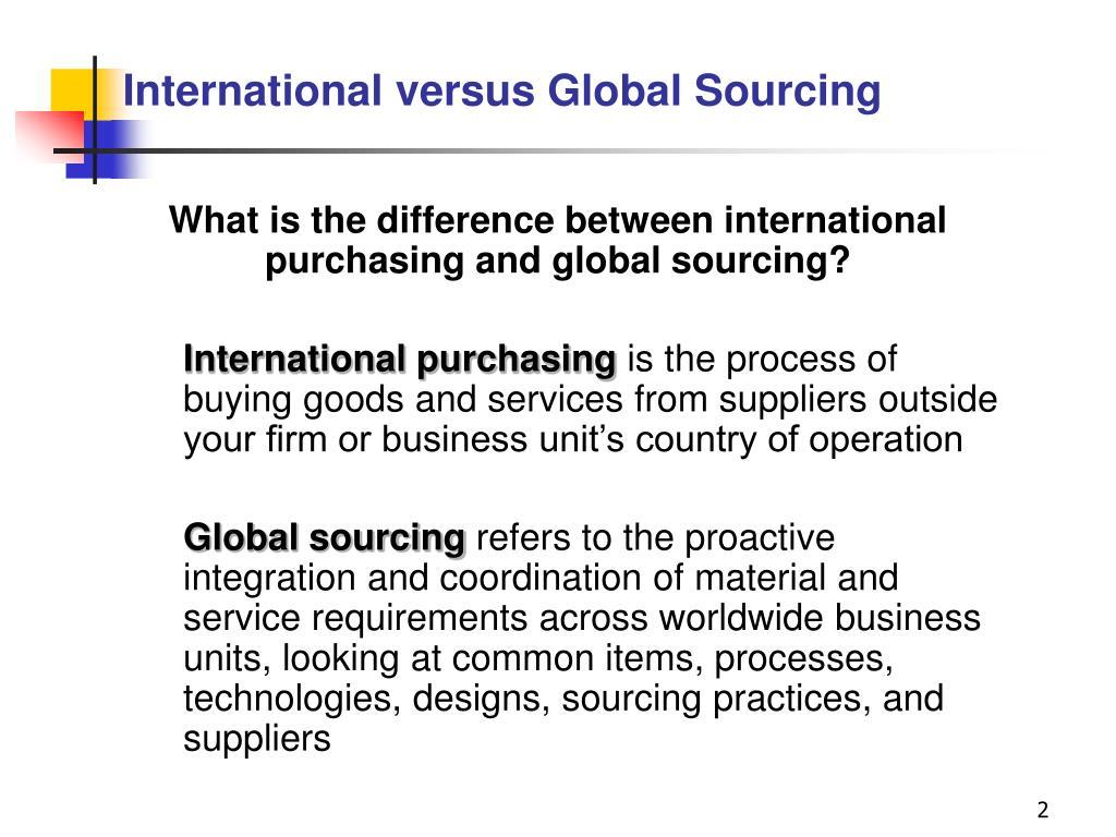 International versus Global Sourcing