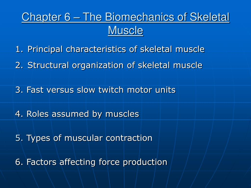 Chapter 6 – The Biomechanics of Skeletal Muscle