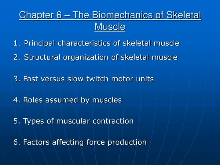 Chapter 6 the biomechanics of skeletal muscle