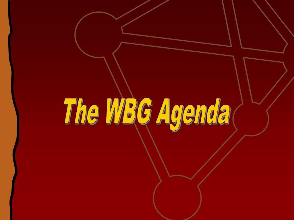 The WBG Agenda