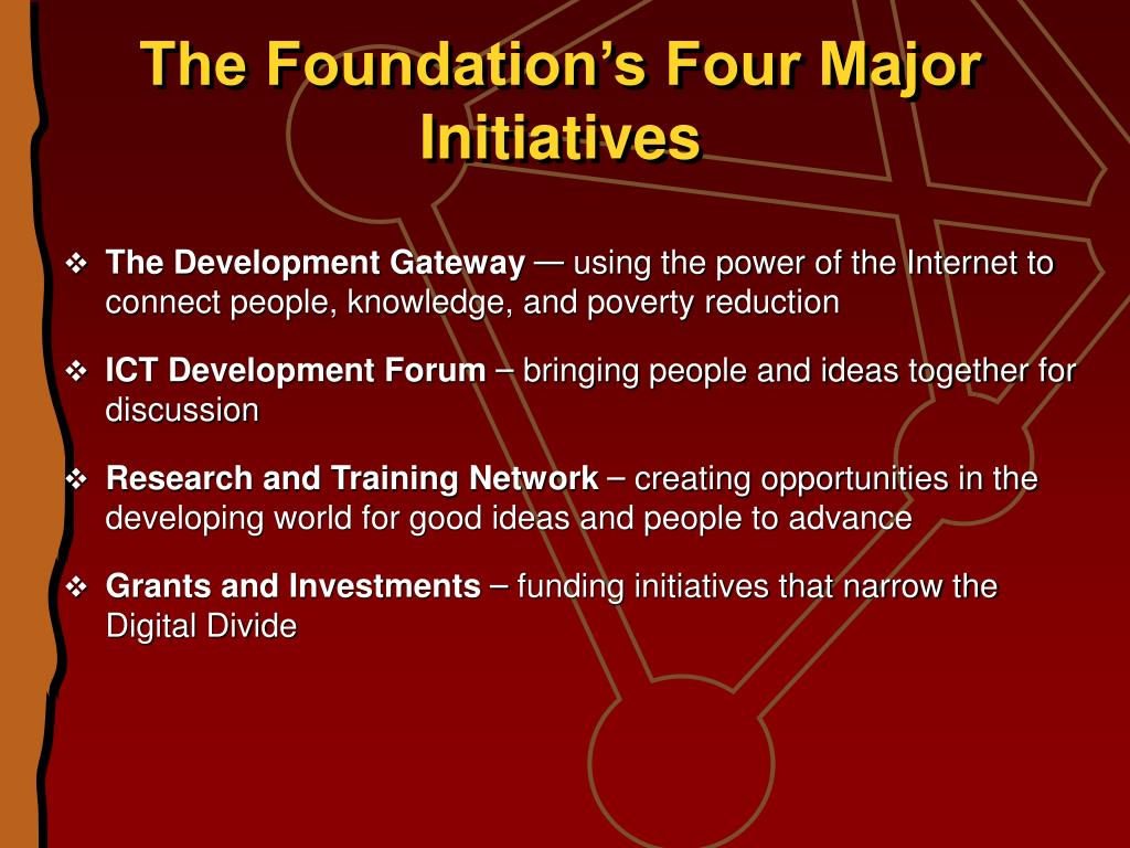 The Foundation's Four Major Initiatives