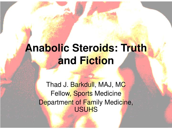 Anabolic steroids truth and fiction