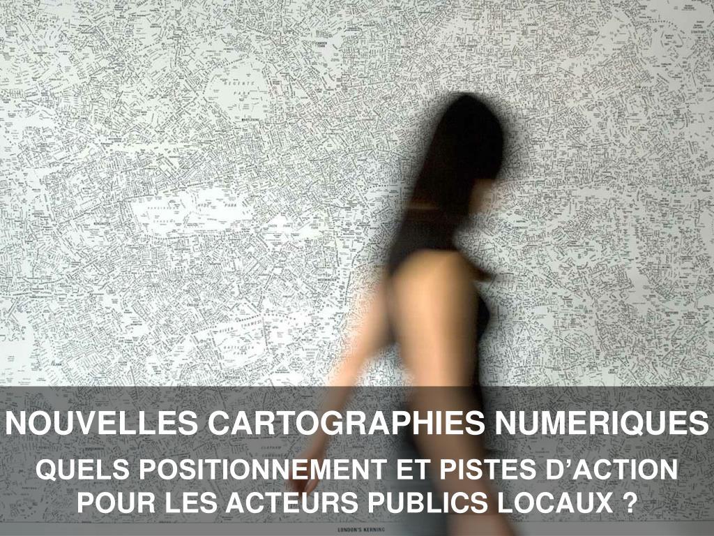 NOUVELLES CARTOGRAPHIES NUMERIQUES