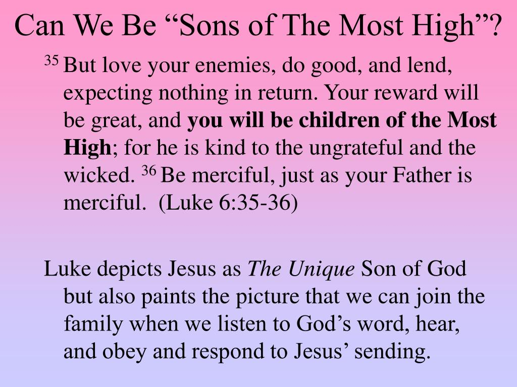 "Can We Be ""Sons of The Most High""?"