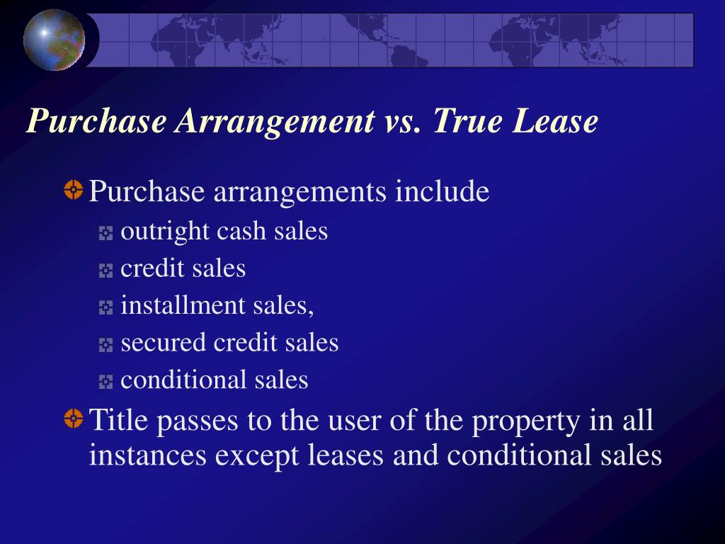 Purchase Arrangement vs. True Lease