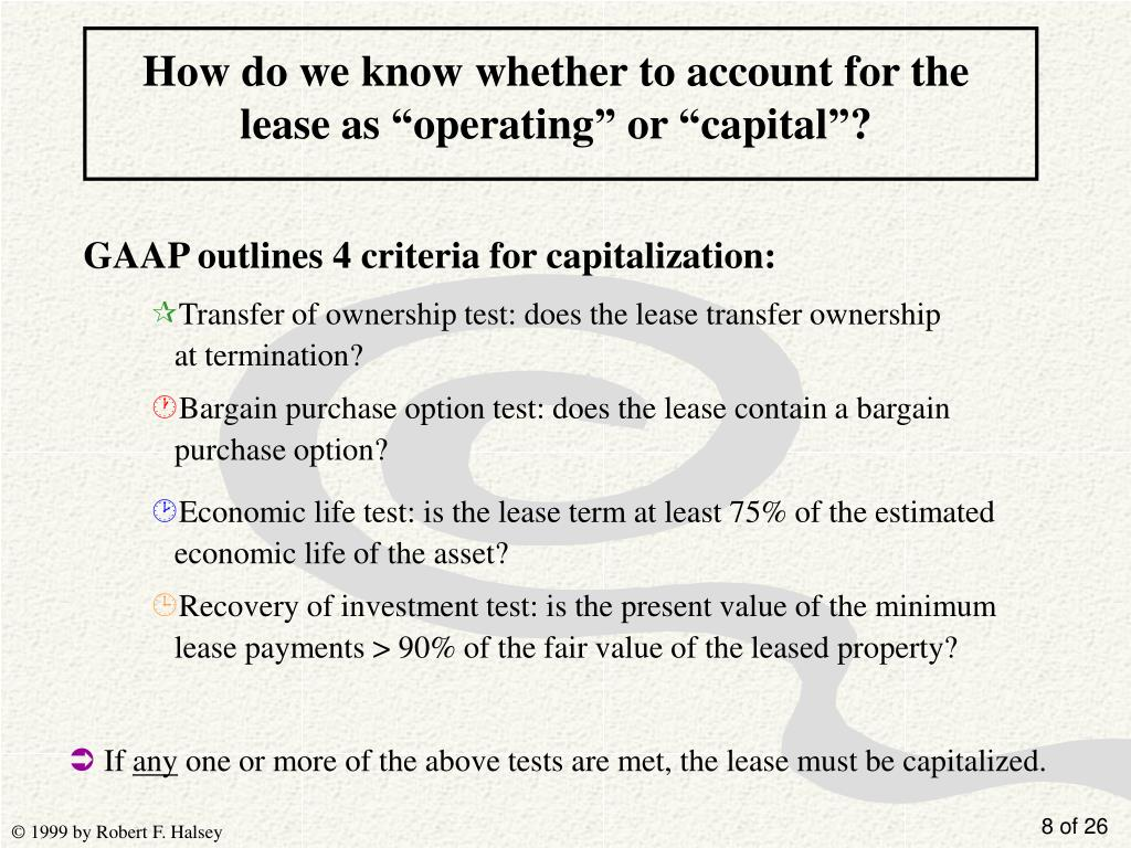"How do we know whether to account for the lease as ""operating"" or ""capital""?"