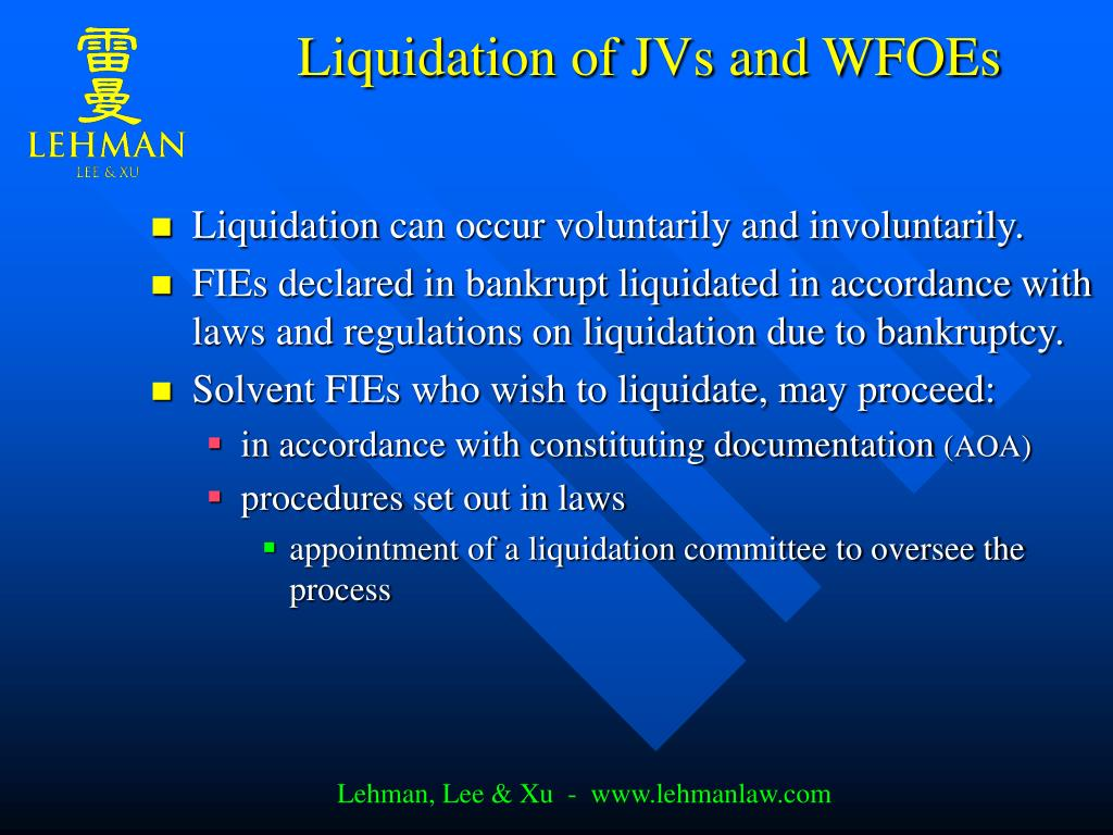 Liquidation of JVs and WFOEs