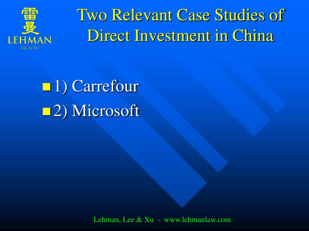 Two Relevant Case Studies of Direct Investment in China