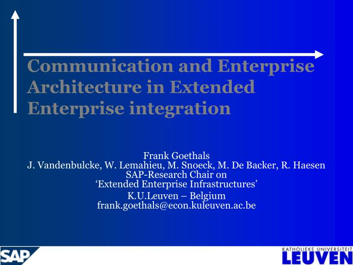 Communication and enterprise architecture in extended enterprise integration l.jpg