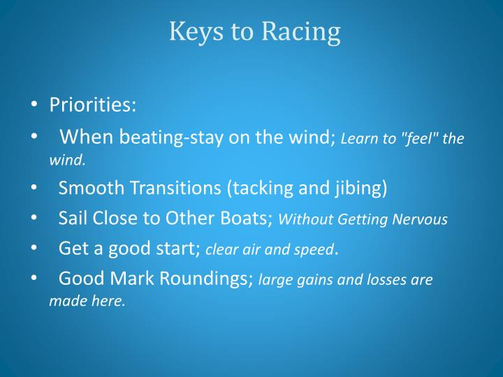 Keys to racing
