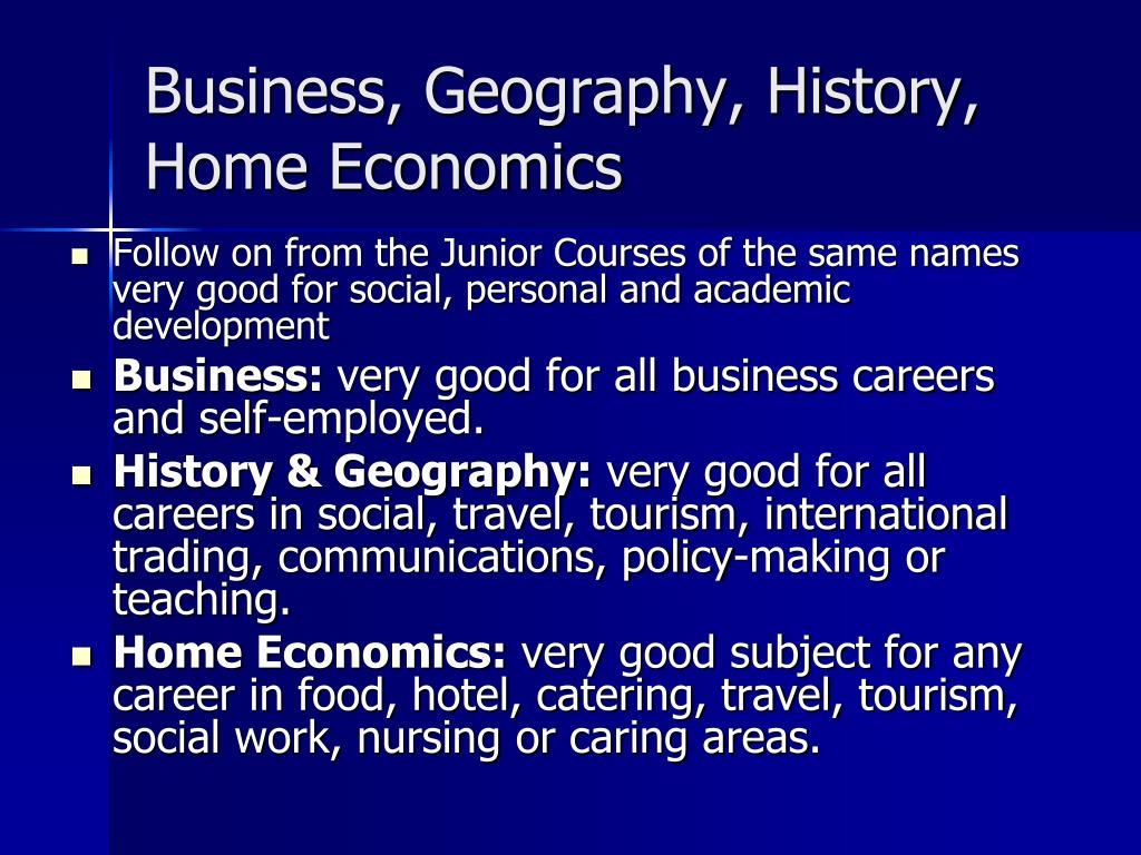 Business, Geography, History, Home Economics