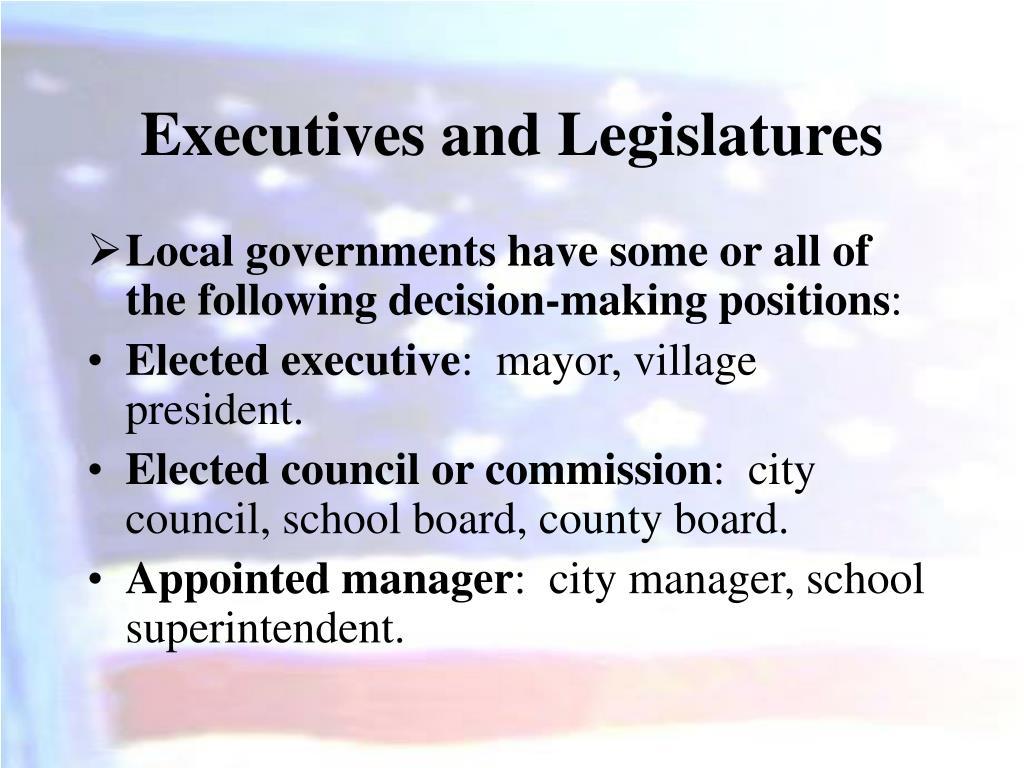 Executives and Legislatures