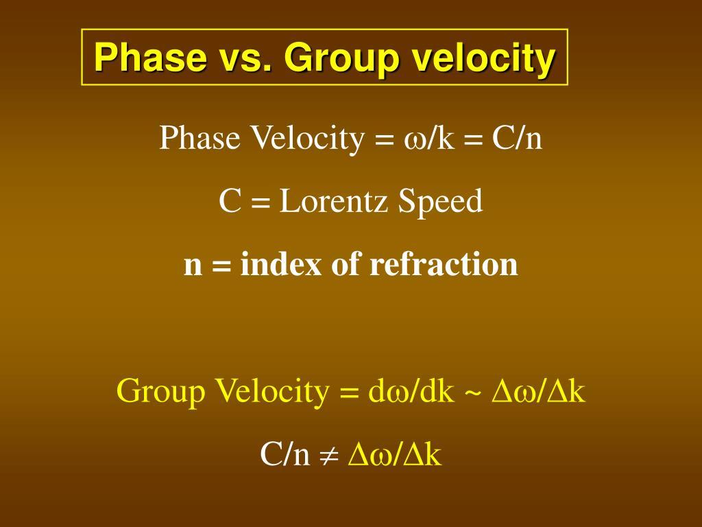 Phase vs. Group velocity