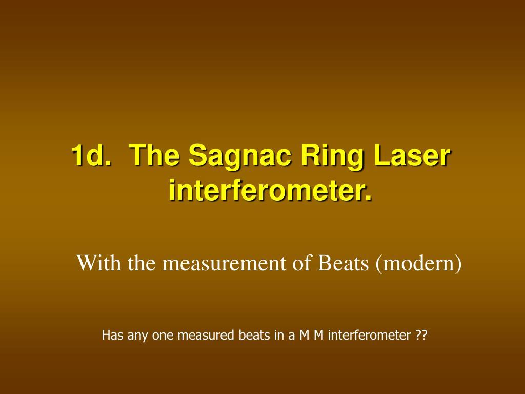 1d.  The Sagnac Ring Laser interferometer.