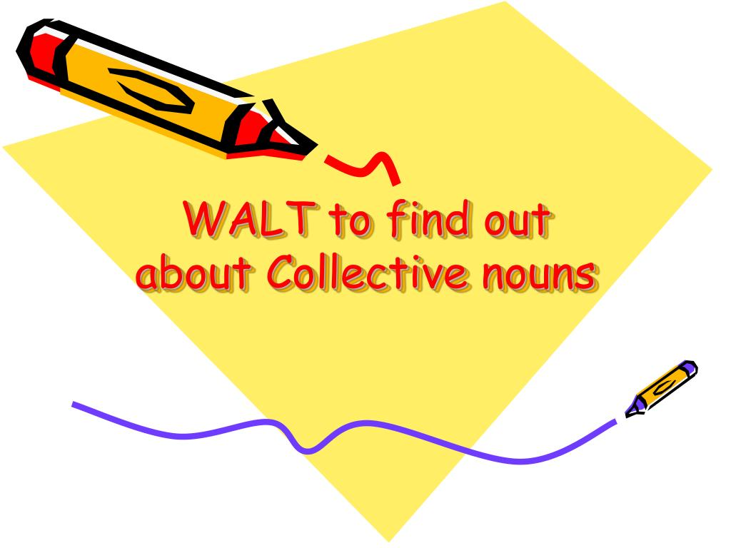 WALT to find out about Collective nouns