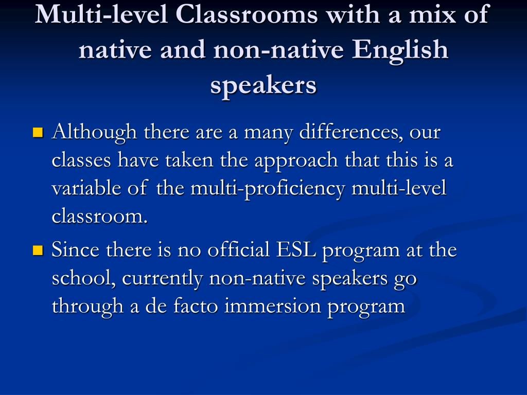 Multi-level Classrooms with a mix of native and non-native English speakers