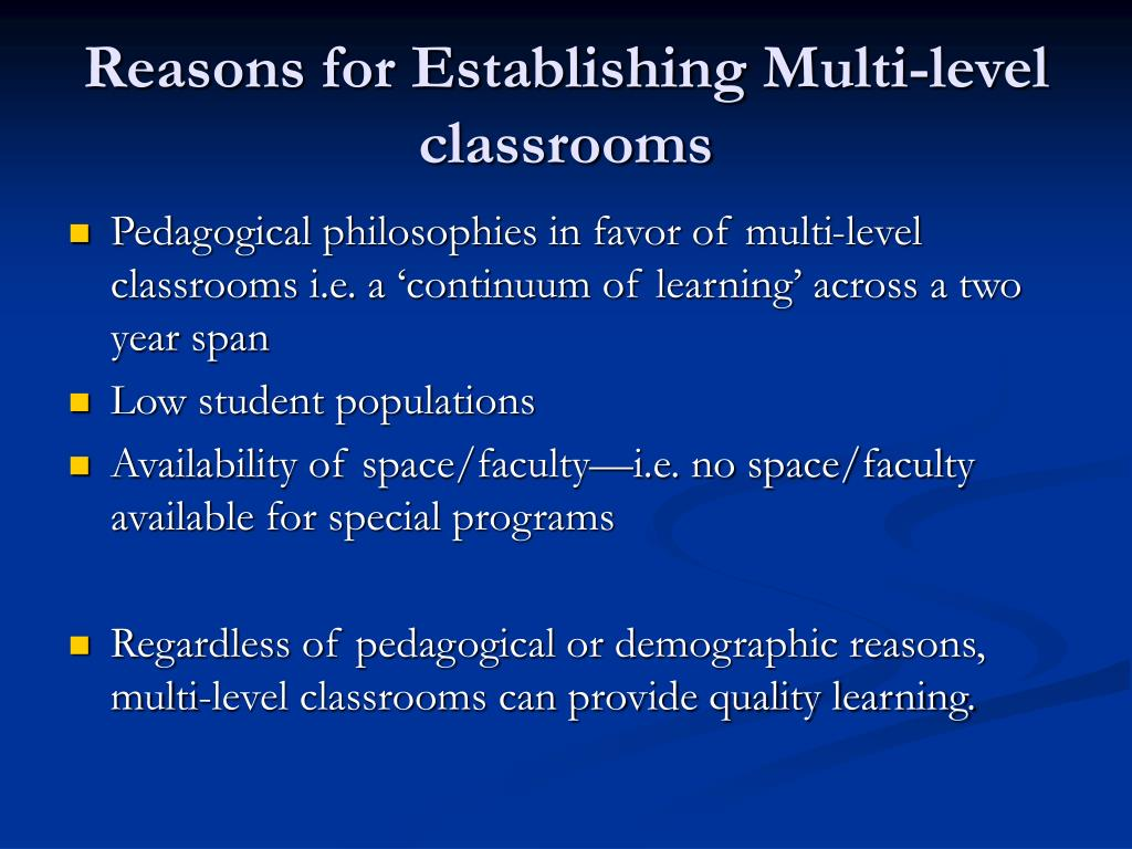 Reasons for Establishing Multi-level classrooms