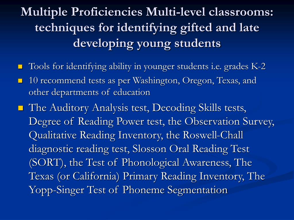 Multiple Proficiencies Multi-level classrooms:  techniques for identifying gifted and late developing young students