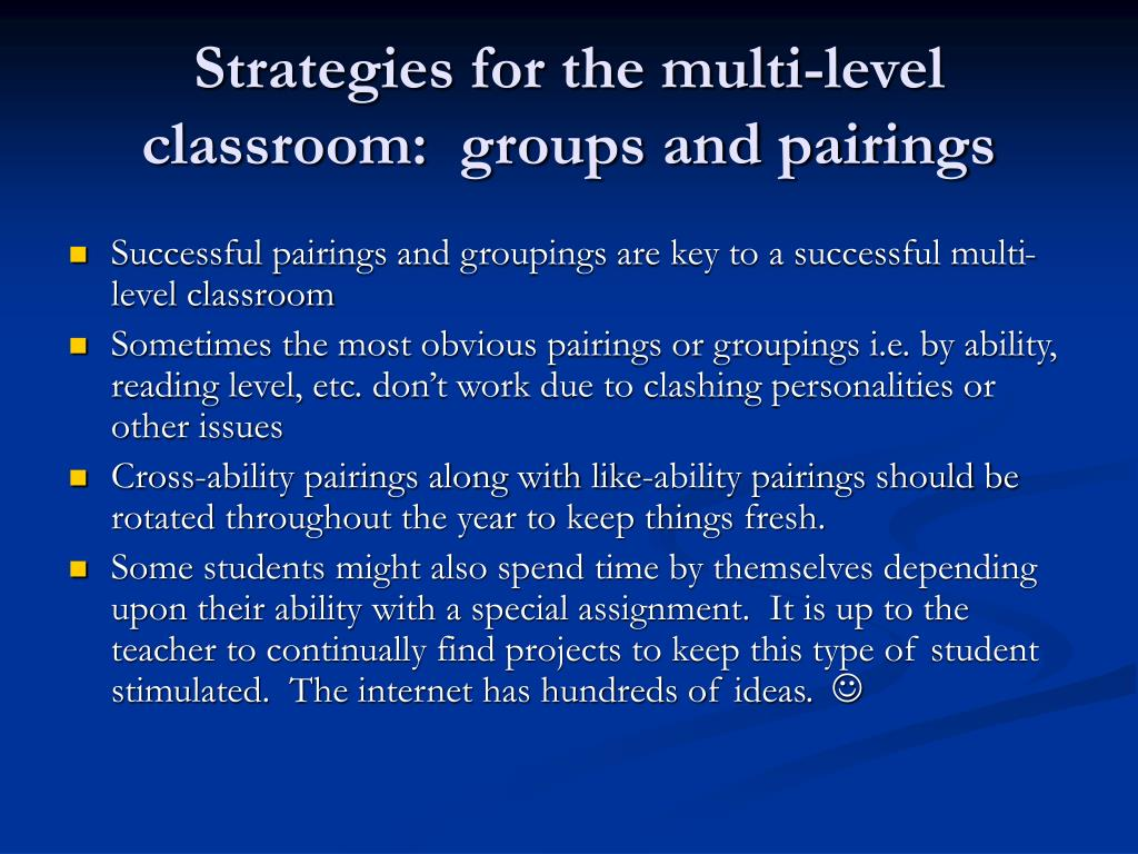 Strategies for the multi-level classroom:  groups and pairings