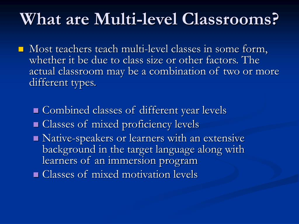 What are Multi-level Classrooms?