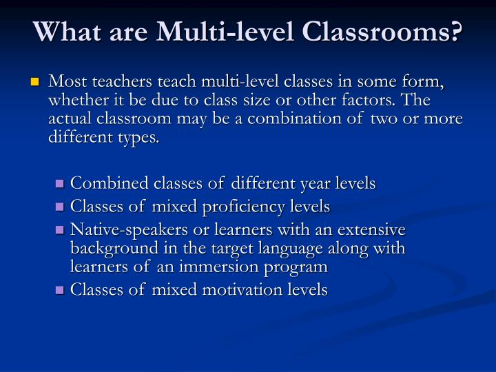 What are multi level classrooms
