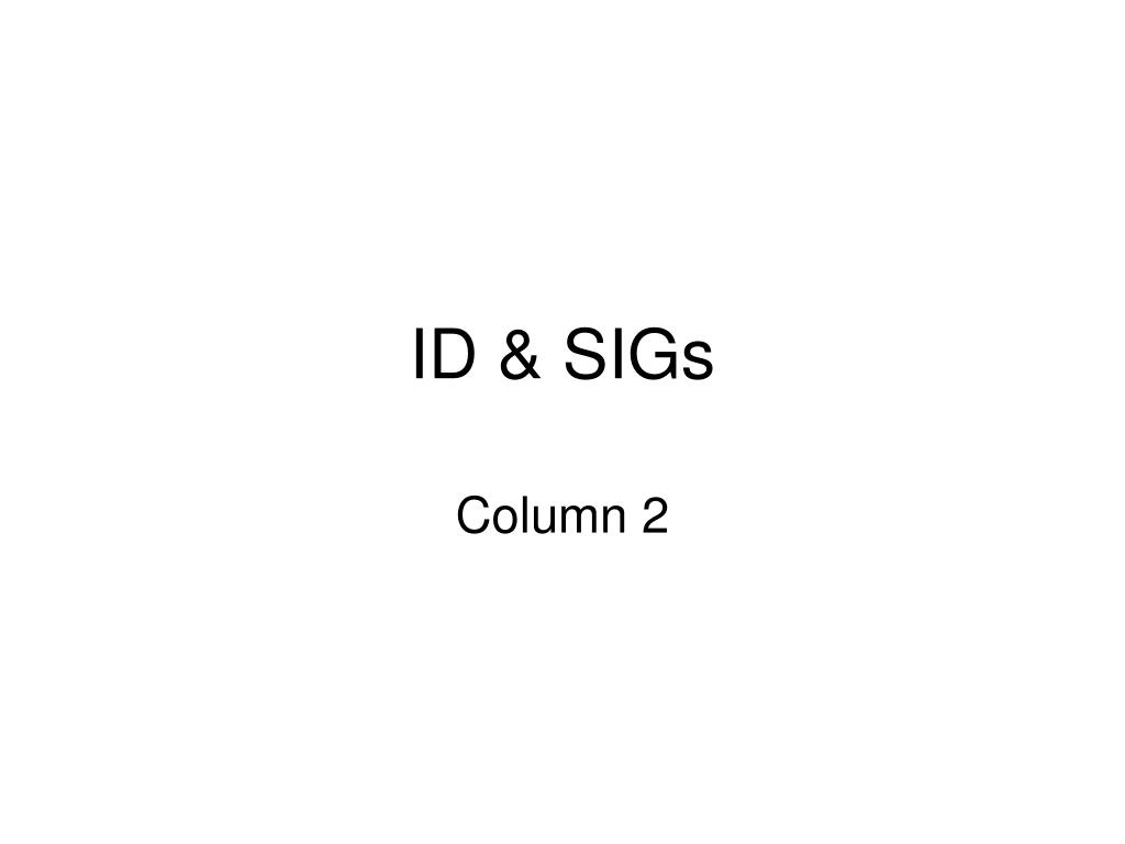 ID & SIGs