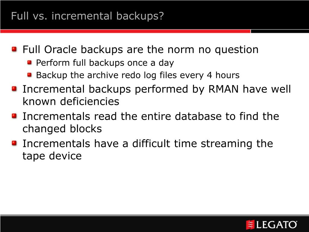 Full vs. incremental backups?