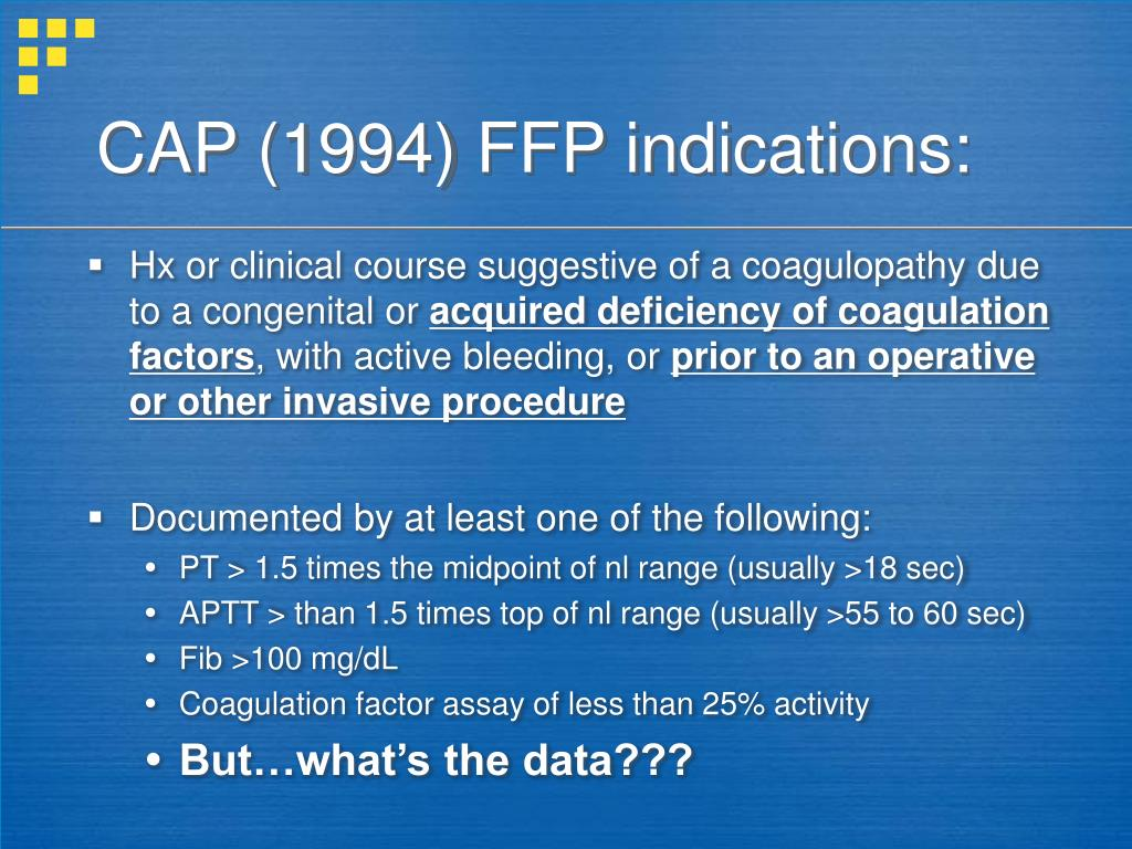 CAP (1994) FFP indications: