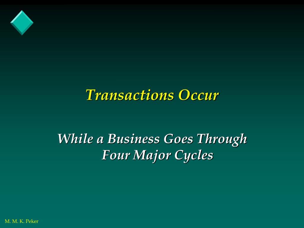 Transactions Occur