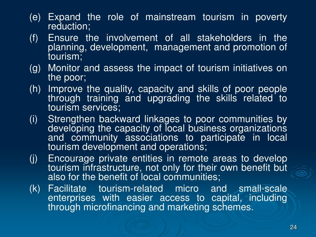 (e)	Expand the role of mainstream tourism in poverty reduction;