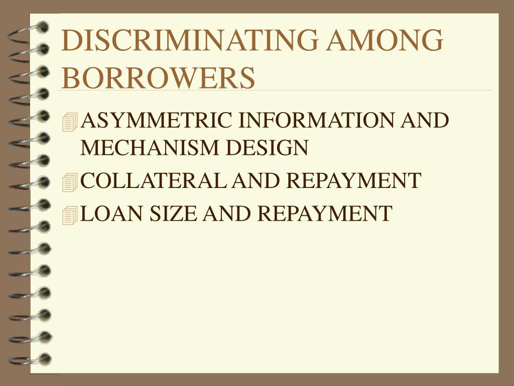 DISCRIMINATING AMONG BORROWERS