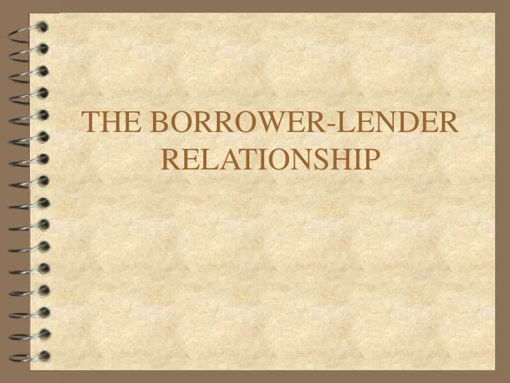The borrower lender relationship