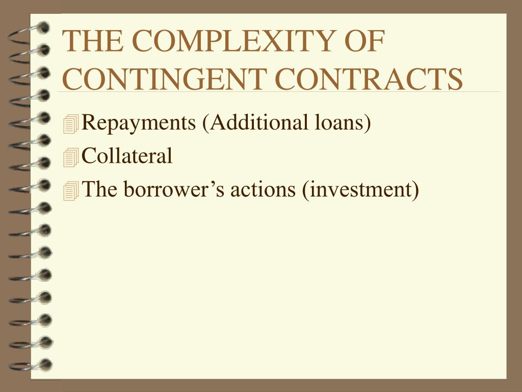 THE COMPLEXITY OF CONTINGENT CONTRACTS