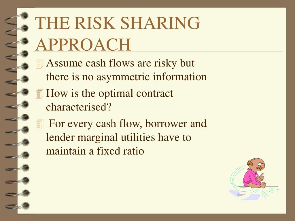 THE RISK SHARING APPROACH