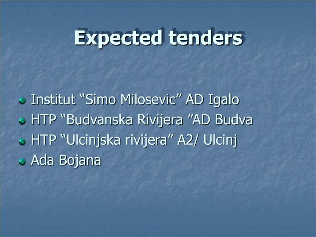 Expected tenders