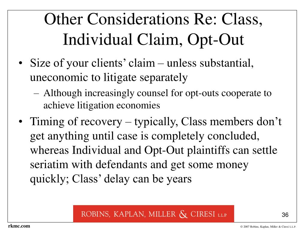 Other Considerations Re: Class, Individual Claim, Opt-Out
