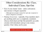other considerations re class individual claim opt out