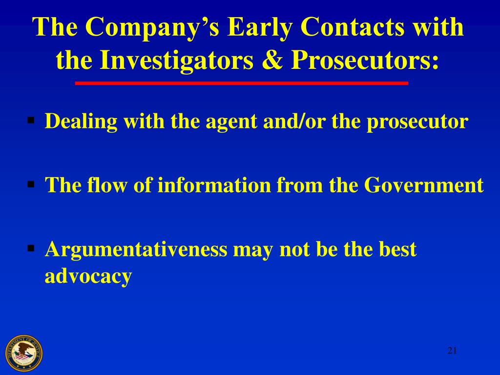 The Company's Early Contacts with the Investigators & Prosecutors: